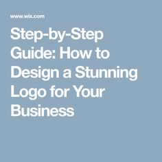 Step-by-Step Guide: How to Design a Stunning Logo for Your Business