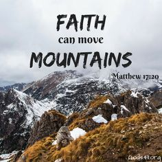 FAITH CAN MOUNTAINS. Matthew 17:20