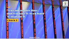 """""""You cant master TIME, but you have to work hard to manage it"""" ChuckD, #edtech #rockstar #quotes"""