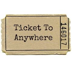 Ticket to anywhere ❥ Its not always about the destination.sometimes its the journey! Just GO!