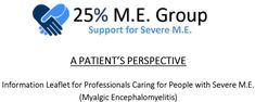 A Patient's Perspective: (2-page) Information Leaflet for Professionals Caring for People with Severe M.E. (Myalgic  Encephalomyelitis).  SOME FACTS ABOUT SEVERE M.E.       #SevereME #VerySevereME #MyalgicE #MyalgicEncephalomyelitis Chronic Fatigue Syndrome, Perspective, Facts, People, Perspective Photography, People Illustration, Point Of View, Folk