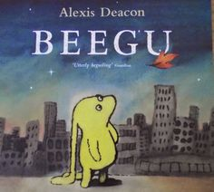 Children's Literature, Beegu by Alexis Deacon  Wonderful picture book which every primary school library should have a copy.