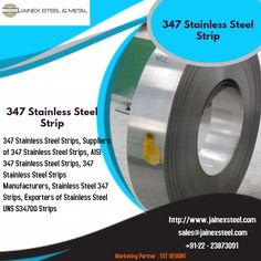 One of the leading Manufacturers, suppliers & exporters of 347 Stainless Steel Strips, ASTM Grade 347 Stainless Steel Strips, AISI 347 Stainless Steel Strips at very cheap rate from mumbai, india. Stainless Steel Strip, Chemical Industry, Food Industry, Steel Metal, Mumbai, India, Steel, Bombay Cat