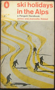 Penguin Handbook No.74: Ski Holiday in the Alps by James and Jeannette Riddell; Published October 1961