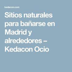 Sitios naturales para bañarse en Madrid y alrededores – Kedacon Ocio