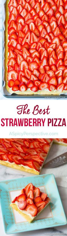 The Absolute BEST Strawberry Pizza