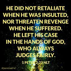 1 Peter 2:23 NLT