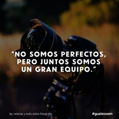 Like si haces un gran equipo con tu cámara Quotes About Photography, Photography Tips, Volleyball Quotes, Lightroom, Facebook Sign Up, My Love, Life, Wallpapers, Amor