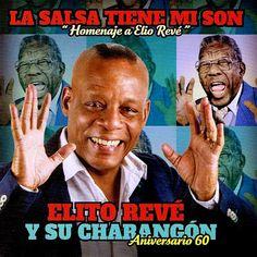Expresión Latina: (2016) Elito Revé y su Charangón - La salsa tiene mi son (Homenaje a Elio Revé)