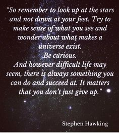 Stephen Hawking, What You See, Make Sense, Looking Up, You Can Do, That Look, Cards Against Humanity, How To Make, Life