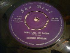 DERRICK MORGAN - Don t Call Me Daddy  - SKA BEAT  45s     SKA ROCKSTEADY