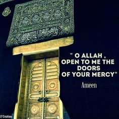 """O Allah open to me the doors of your mercy"""