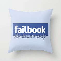 Failbook for losers throw pillows, perfect for a pillow fight!