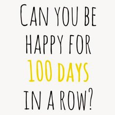 How taking the #100happydays challenge improved my life!!