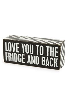 PRIMITIVES+BY+KATHY+'Love+You+to+the+Fridge+and+Back'+Box+Sign+available+at+#Nordstrom