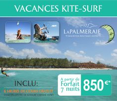 7 nights KITE SURF HOLIDAY package - as from Euro 850 per person   Book now for your dream holiday!    PACKAGE INCLUDES:   - Accommodation in a 4 Star plus hotel, La Palmeraie   - Breakfast and Dinner   - 6 hours lesson package with a Kite Globing Mauritius Certified VDWS    Kitesurf Center (5 minutes walk from the hotel)   - Water Sport activities provided by the hotel Sailing dinghy, Windsurf, Kayak,    Glass bottom boat, snorkelling with equip