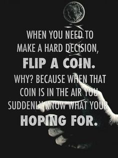 when you need to mad a hard decision flip a coin - Google Search