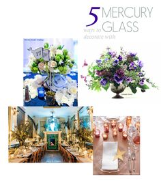 5 Ways To Decorate With Mercury Glass: All about centerpieces, decor for escort card tables, table numbers, and vintage and white weddings.