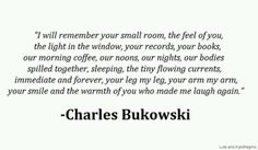 Charles Bukowski makes me think