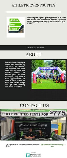 Providing the highest quality product at a price that makes our competitors tremble. Inflatable arches, canopy tents, flags, fitted tablecloths YOU NAME IT.  http://www.athleticeventsupply.com/