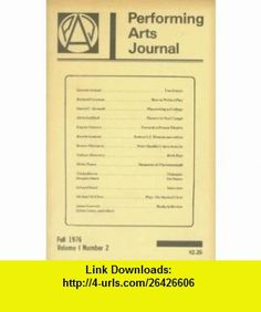 Performing Arts Journal Fall 1976 (Volume 1, Number 2) Antonin Artaud, Eugene Ionesco, Peter Handke, Michael McClure, Rosette Lamont, Richard Foreman, Daniel C. Gerould, Alvin Goldfarb, Tadeusz Rozewicz, Mirko Tuma, Bonnie Marranca, Gautam Dasgupta ,   ,  , ASIN: B0013EHUPA , tutorials , pdf , ebook , torrent , downloads , rapidshare , filesonic , hotfile , megaupload , fileserve