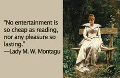"""""""No entertainment is so cheap as reading, nor any pleasure so lasting.""""—Lady M. W. Montagu #FridayFeeling #TGIF http://www.open-bks.com"""