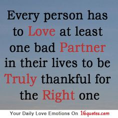 Every person has to love at least one bad partner in their lives ...