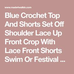 Blue Crochet Top And Shorts Set Off Shoulder Lace Up Front Crop With Lace Front Shorts Swim Or Festival Outfit Small Medium Or Large
