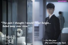You Who Came From the Stars / Man From the Stars / My Love From the Star quote : Kim Soo Hyun as Do Min Joon (ep 4)