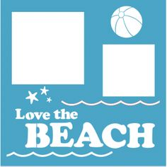 Love the Beach - Overlay