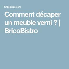 Comment décaper un meuble verni ? | BricoBistro