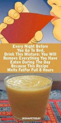 Every Night Before You Go To Bed, Drink This Mixture: You Will Remove Everything You Have Eaten During The Day Because This Recipe Melts Fat For Full 8 Hours - InShapeToday