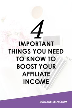 4 Important Things You Need To Know To Boost Your Affiliate Income  via Pauline Cabrera