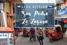 Exploring San Pedro La Laguna, Lake Atitlán | The Wanderlust Effect Travel Blog