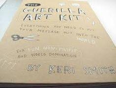 Guerrilla art kit : mira dentro / Keri Smith ; [traducción de Montserrat Asensio Fernández]
