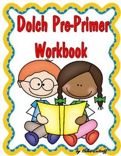 Practice Workbook for Dolch Pre-Primer Words   This is a great workbook to introduce, practice, and reinforce the basic sight words of the Dolch Pre-Primer list. Activities include tracing words, reading words in context, matching words to pictures, unscrambling sentences, answering riddles, match rhyming words, answer yes or no questions and much more.