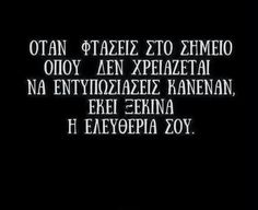 Greek Quotes, New Me, True Stories, Quote Of The Day, Letter Board, Favorite Quotes, Life Is Good, Me Quotes, How To Remove
