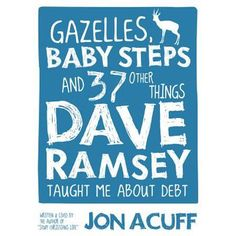 Gazelles, Baby Steps & 37 Other Things: Dave Ramsey Taught Me About Debt by Jonathan Acuff 0978562097 9780978562090 Ways To Save Money, Money Saving Tips, How To Make Money, Money Tips, Saving Ideas, Money Plan, Managing Money, Living On A Budget, Frugal Living