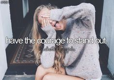 have the courage to stand out