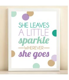 Teal, Aqua, Purple, and Gold 'She Leaves a Little Sparkle Wherever She Goest' print poster. $15.00, via Etsy.