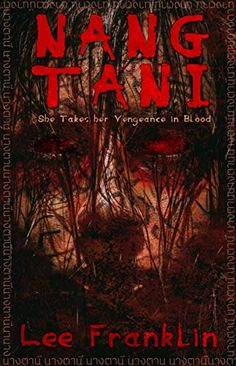 Nang Tani: She Takes Her Vengeance In Blood (English Edition) eBook: Franklin, Lee: Amazon.de: Kindle Store Madman Across The Water, Twenty First Birthday, Type Setting, Got Books, Im In Love, Book Recommendations, Deities, Storytelling, First Birthdays
