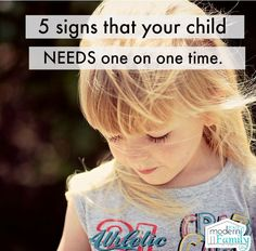 5 Signs That your child needs one on one time