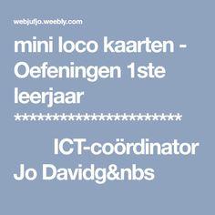 mini loco kaarten - Oefeningen 1ste leerjaar **********************ICT-coördinator Jo Davidg&nbs