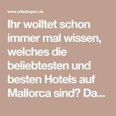 Ihr wolltet schon immer mal wissen, welches die beliebtesten und besten Hotels auf Mallorca sind? Dann lest schnell weiter!
