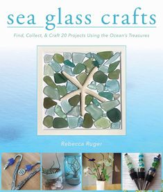 Buy Sea Glass Crafts: Find, Collect, & Craft More Than 20 Projects Using the Ocean's Treasures by Rebecca Ruger-Wightman and Read this Book on Kobo's Free Apps. Discover Kobo's Vast Collection of Ebooks and Audiobooks Today - Over 4 Million Titles! Sea Glass Crafts, Sea Glass Art, Sea Glass Jewelry, Stained Glass, Sea Glass Decor, Sea Glass Mosaic, Water Glass, Stone Jewelry, Fused Glass