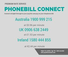 Phonebill Connect - to connect straight through to one of our psychic readers and pay on your telephone bill.