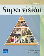 Stephen P. Robbins. Supervisión. 5ª ed.,             2007 ISBN e-Book:  9789702614814. Disponible en: Libros electrónicos de PEARSON.
