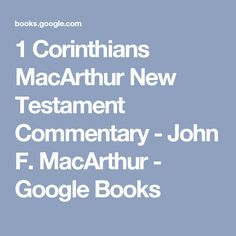 1 Corinthians MacArthur New Testament Commentary - John F. MacArthur - Google Books