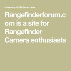 Rangefinderforum.com is a site for Rangefinder Camera enthusiasts Rangefinder Camera, Leica, Messages, Brickwork, Text Posts, Text Conversations