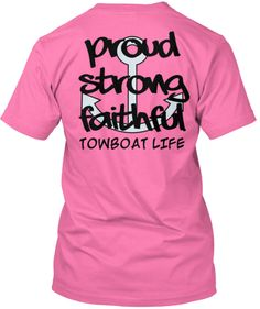 TOWBOATER LIFE PROUD STRONG FAITHFUL